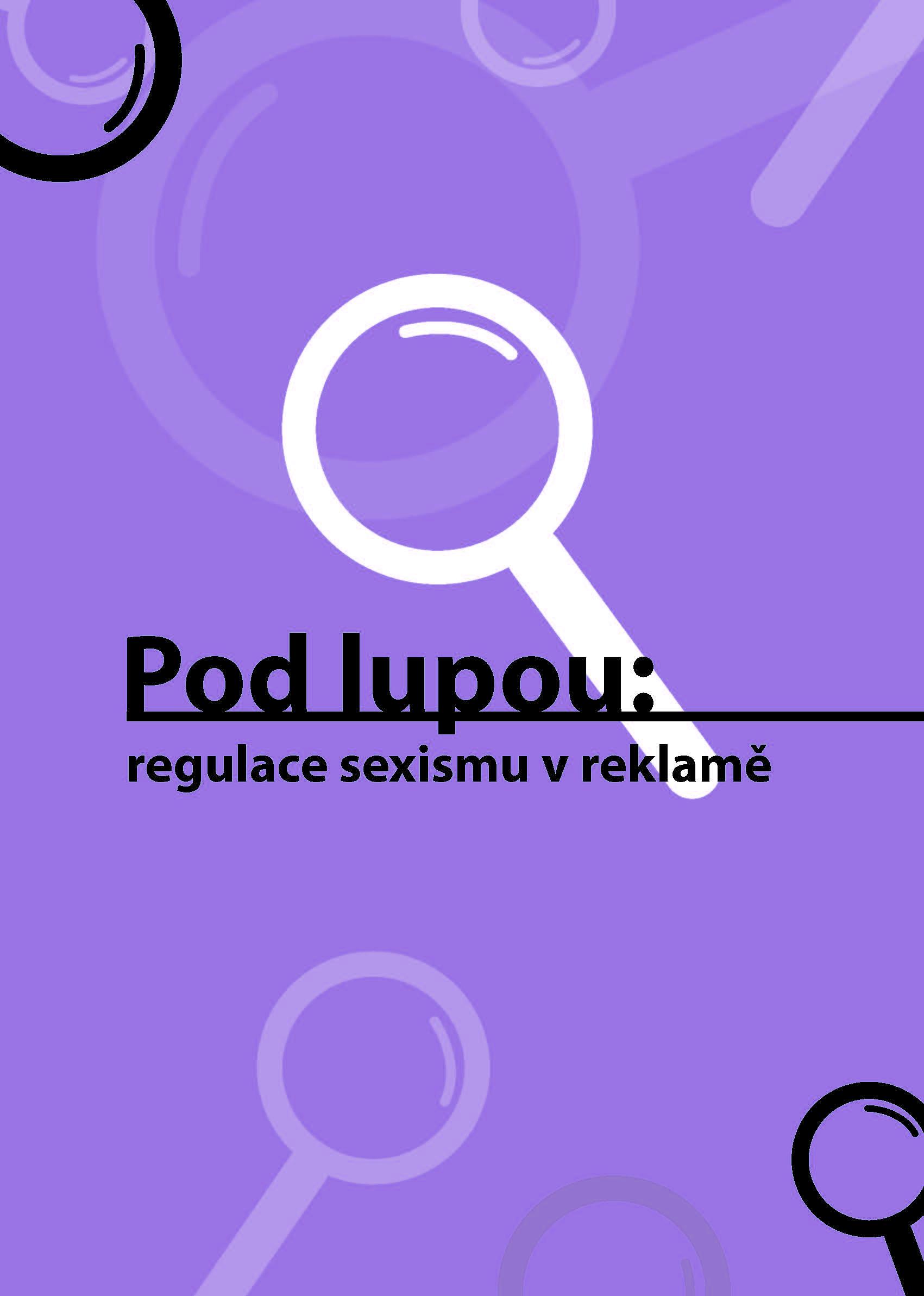 Publikace Pod lupou: rozhodování úřadů o sexistické reklamě je nejednotné